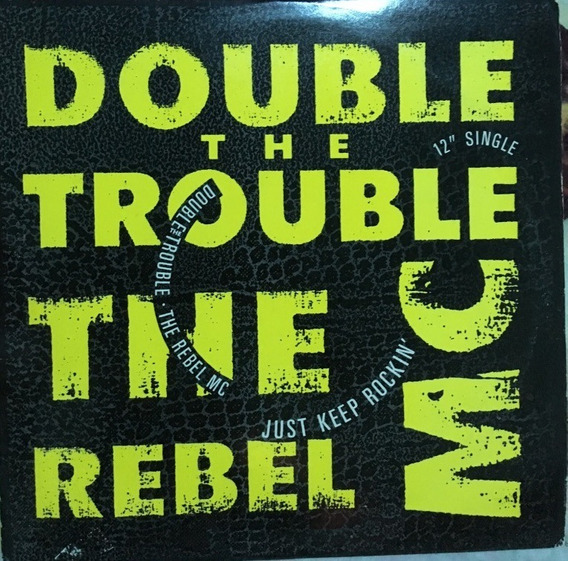 The Double Trouble (the Rebel Mc) Just Keep Rockin