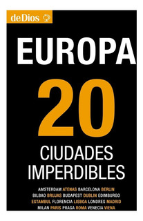 Europa: 20 Ciudades Imperdibles. De Dios Guías De Viaje.