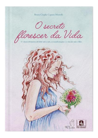 Livro O Secreto Florescer Da Vida