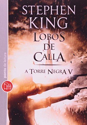 Lobos De Calla - A Torre Negra V - Ediçã Stephen King