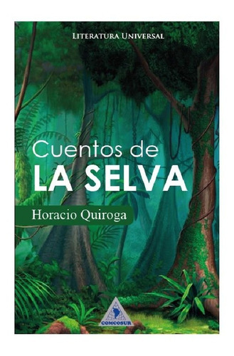 Cuentos De La Selva - Horacio Quiroga - Libro Nuevo Original