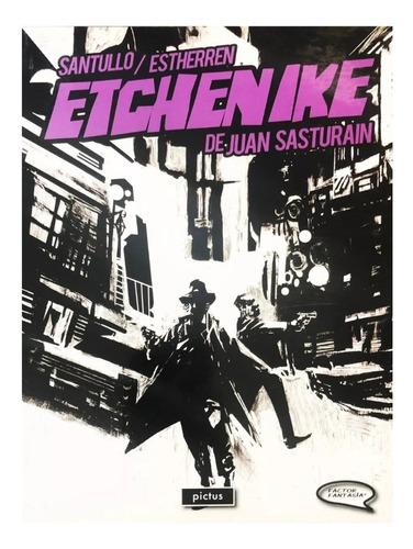 Imagen 1 de 4 de Etchenike - Ed. Pictus - Juan Sasturain - Policial Negro