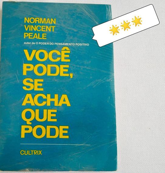Livro Usado Voce Pode Se Acha Que Pode Norman V Peale ***