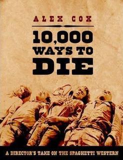 10,000 Ways To Die - Alex Cox (paperback)