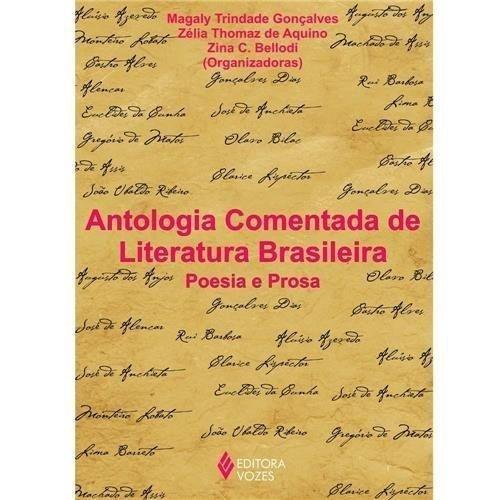 Antologia Comentada De Literatura Brasileira - Poesia E Pros
