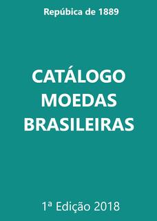 Catálogo Moedas Brasileiras 2018 + Catálogo Cédulas Em Pdf