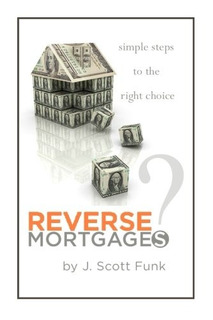 Book : Reverse Mortgages? Simple Steps To The Right Choic...