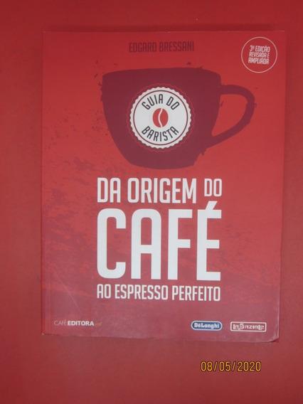 Livro Da Origem Do Café Ao Expresso Perfeito
