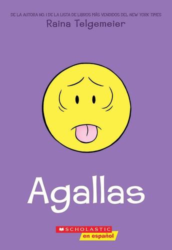 Agallas (guts)  Raina Telgemeier
