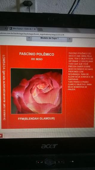 Fascínio Polêmico Do Sexo Autor( Ffm) Blendah Glamour