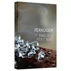 Livro Ferrugem, Marcelo Moutinho, Perfeito Estado