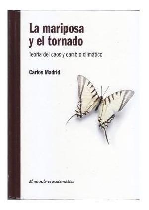 Imagen 1 de 2 de La Mariposa Y El Tornado Teoria Del Caos Carlos Madrid Nuevo