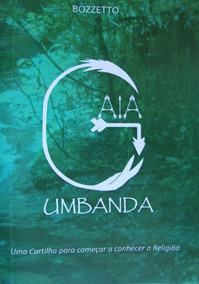 Gaia Umbanda - Cartilha Para Começar A Conhecer A Religião