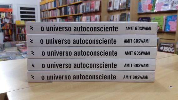 Livro O Universo Autoconsciente Amit Goswami - Oportunidade!