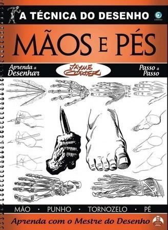 A Técnica Do Desenho Mãos E Pés - Jayme Cortez