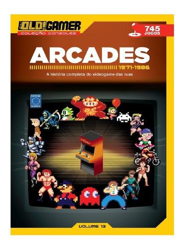 Livro Dossiê Old Gamer Arcades 1971 Até 1986 Volume 13