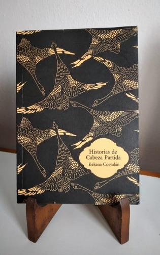 Historias De Cabeza Partida -libro Objeto De Kekena Corvalán