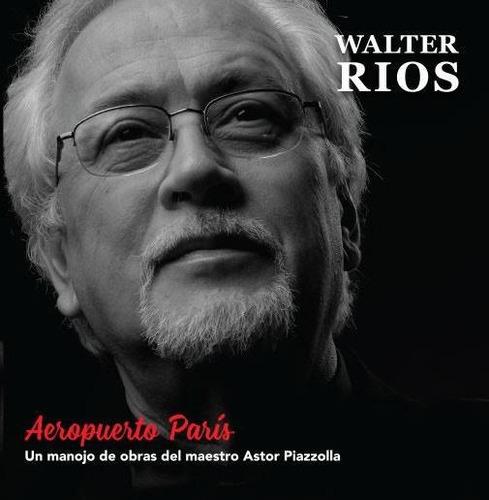 Walter Rios - Aeropuerto Paris - Cd