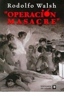 Operacion Masacre - Walsh, Rodolfo