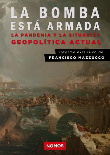 La Bomba Está Armada: La Pandemia Y La Situación Geopolítica