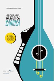 Livro Geografia Da Música Carioca: Ed Revisada E Ampliada