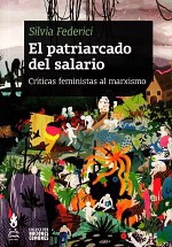 El Patriarcado Del Salario - Silvia Federici