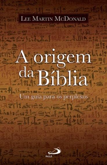 A Origem Da Bíblia Um Guia Para Os Perplexos Livro