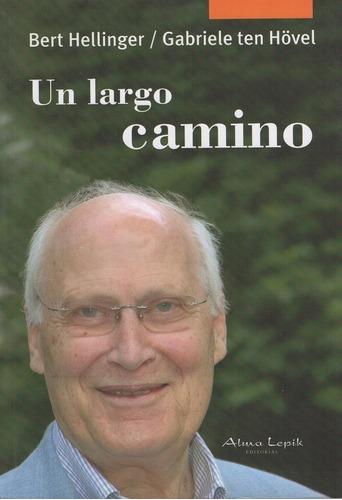 Bert Hellinger / Hövel - Un Largo Camino - Ed. Alma Lepik