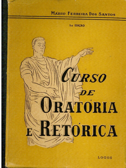 Livro Curso De Oratória E Retórica - Mário Ferreira Santos