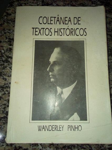 Coletânea De Textos Históricos Wanderley Pinho #