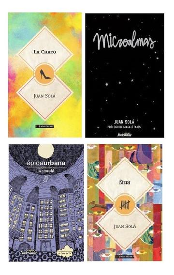 Pack Juan Solá (4 Libros) - Microalmas, Ñeri, Chaco, Épica