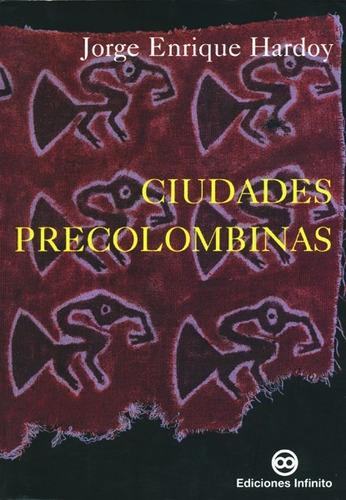 Imagen 1 de 1 de Ciudades Precolombinas // Jorge Enrique Hardoy