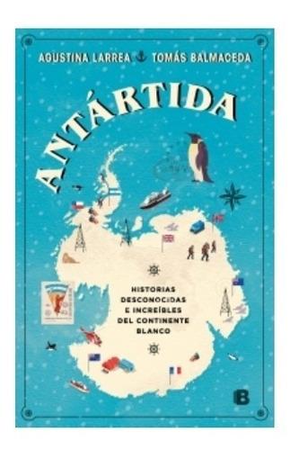 Libro Antártida - Agustina Larrea / Tomás Balmaceda