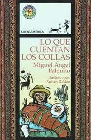 Lo Que Cuentan Los Collas - Palermo, Miguel Angel.