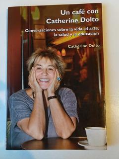 Un Café Con Catherine Dolto Catherine Dolto