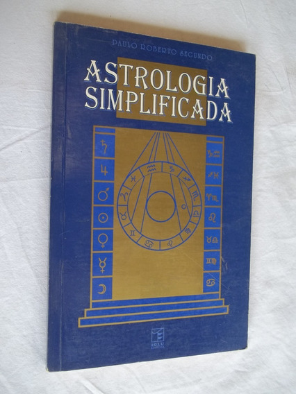 Livro - Astrologia Simplificada - Paulo Roberto Segundo
