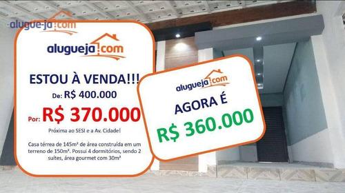 Casa Com 4 Dormitórios À Venda, 145 M² Por R$ 360.000,00 - Jardim Portugal - São José Dos Campos/sp - Ca3490