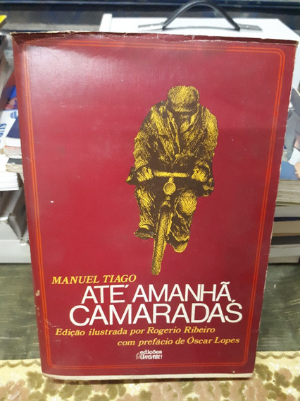 Livro Até Amnhã, Camaradas Manuel Tiago Raro Antigo 1980