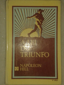 A Lei Do Triunfo - Napoleon Hill - 1 Volume ( Capa Dura )