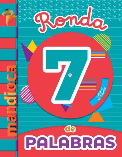 Ronda De Palabras 7 - Editorial Mandioca