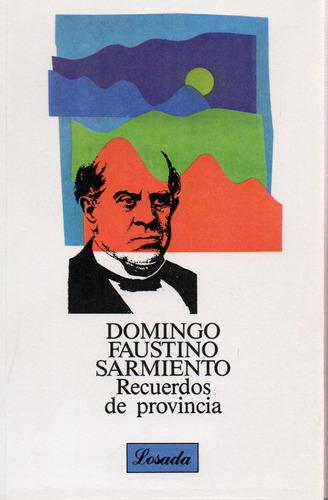 Recuerdos De Provincia - Sarmiento - Losada