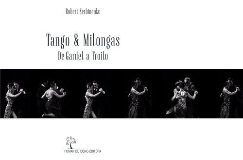 Tango & Milongas: De Gardel A Troilo