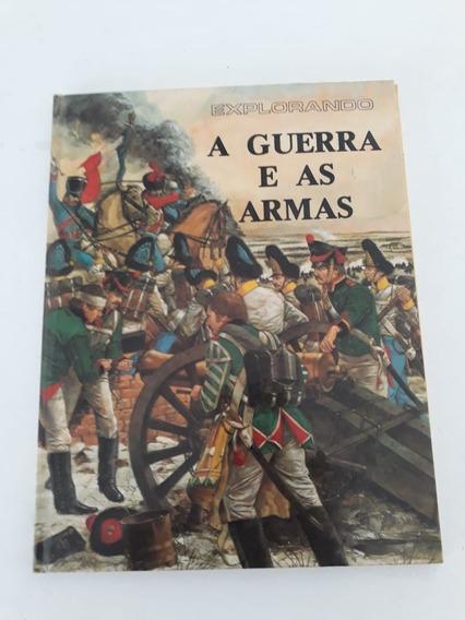 Livro Explorando A Guerra E As Armas
