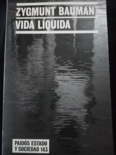 Zygmunt Bauman, Vida Líquida. Paidós.