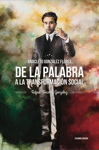Imagen 1 de 2 de Anacleto González: De La Palabra A La Transformación Social