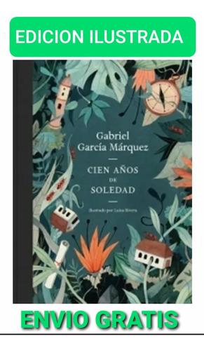Cien Años De Soledad ( Tapa Dura - Edicion Ilustrada )