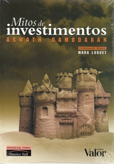 Livro Mitos De Investimentos Aswath Damodaran