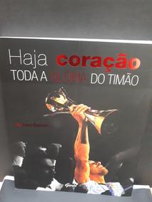 Haja Coração: Toda Glória Do Timão - Antônio Goulart