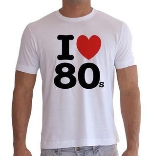 Camisetas - Estampas - I Love - Anos 80s - Personalizadas