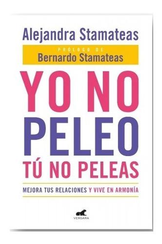 Libro Yo No Peleo Tú No Peleas - Stamateas Alejandra